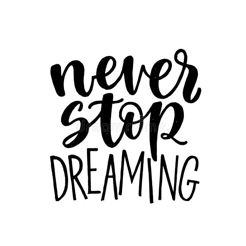Non fermi mai sognare, mano motivazionale scritta l'iscrizione, illustrazione di vettore isolata su fondo bianco moderno illustrazione vettoriale