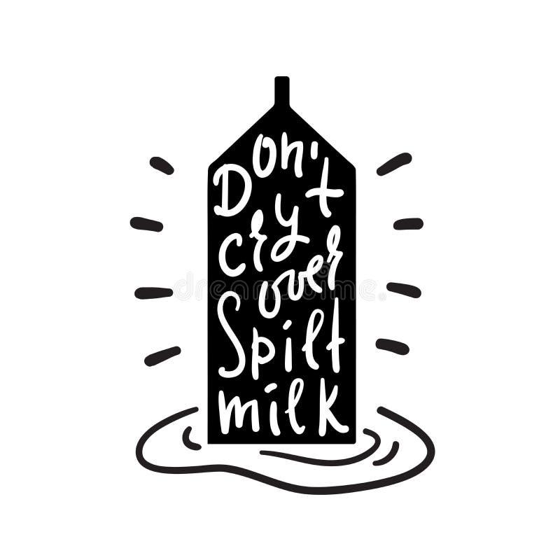 Non gridi il latte più rovesciato - ispiri e citazione motivazionale Idioma inglese, segnante Gergo della gioventù illustrazione vettoriale