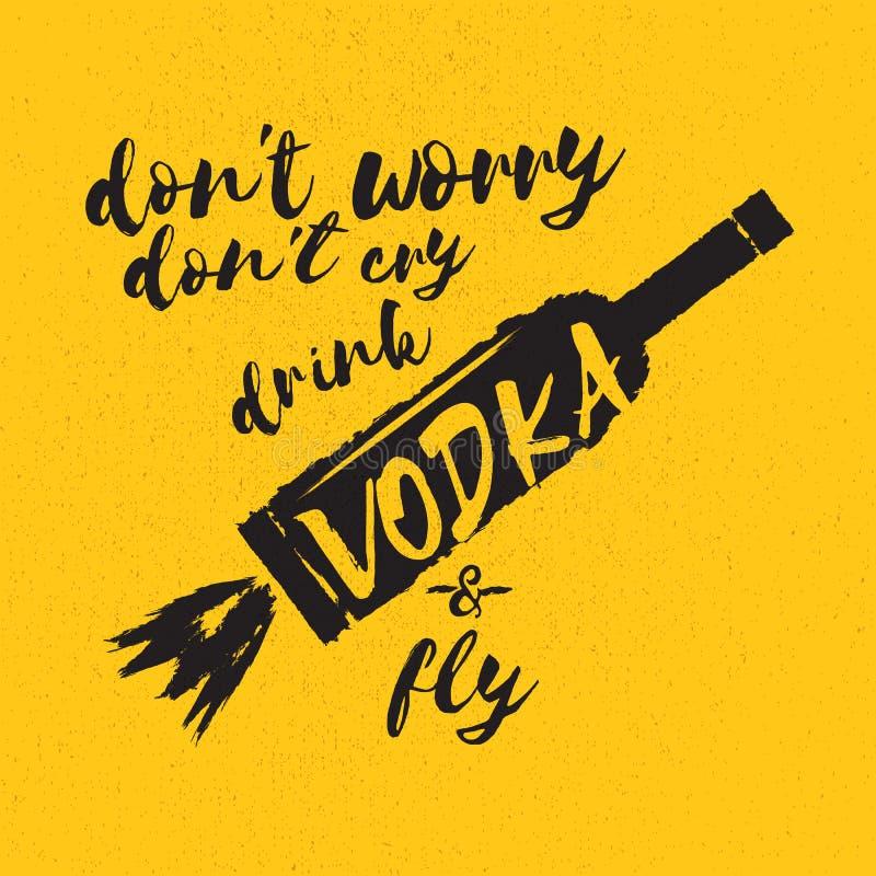 Non si preoccupi non gridano la VODKA della bevanda e non pilotano lo slogan Citazioni divertenti circa vodka con la bottiglia di royalty illustrazione gratis