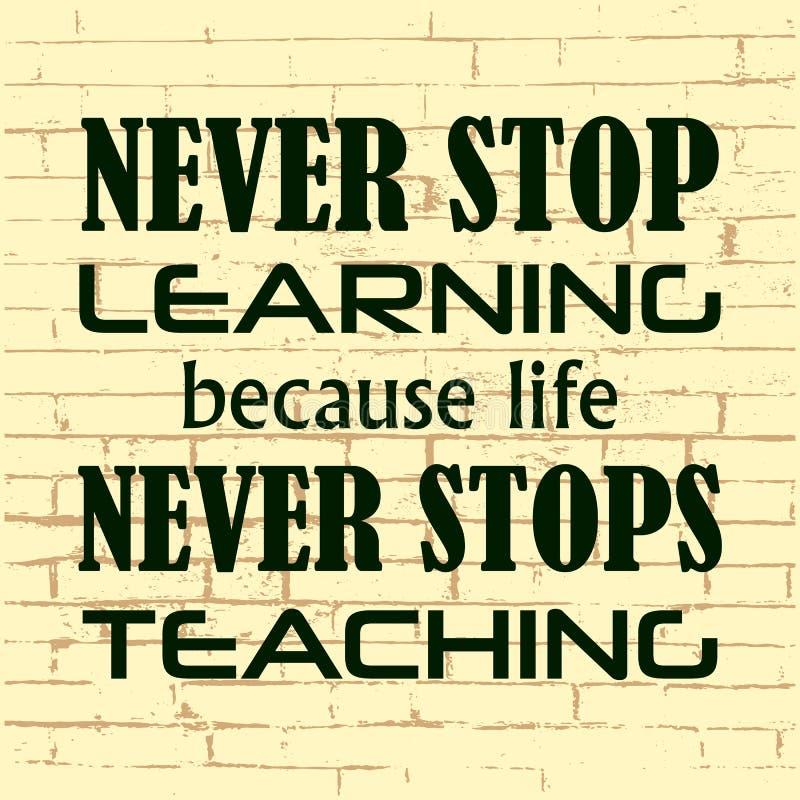 Non smetta mai di imparare perché la vita non smette mai di insegnare a illustrazione di stock