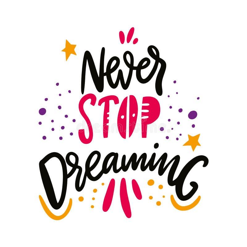 Non smetta mai di sognare la citazione Iscrizione disegnata a mano di vettore illustrazione vettoriale