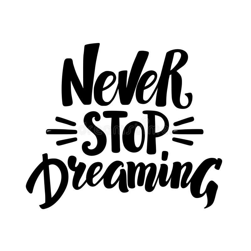 Non smetta mai di sognare, tipo di calligrafia della spazzola scritto mano illustrazione di stock