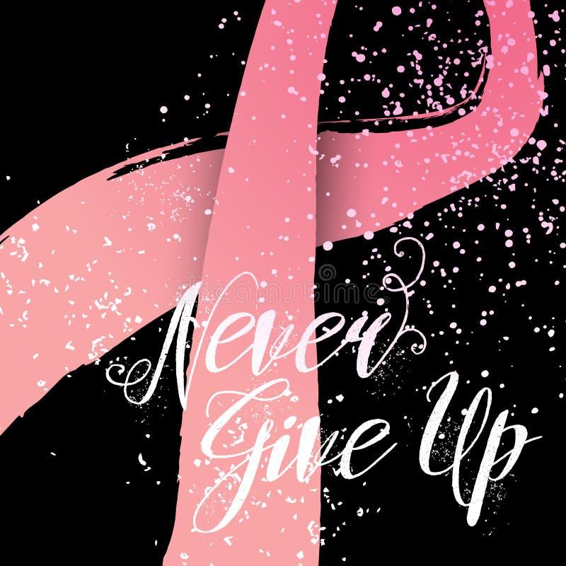 Non smetta mai la citazione disegnata a mano dell'iscrizione per la carta di consapevolezza del cancro al seno royalty illustrazione gratis