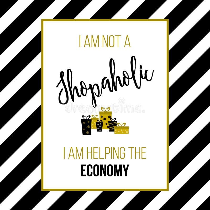 Non sono uno shopaholic, io sto aiutando l'economia Citazione di compera, slogan, stampa della maglietta royalty illustrazione gratis