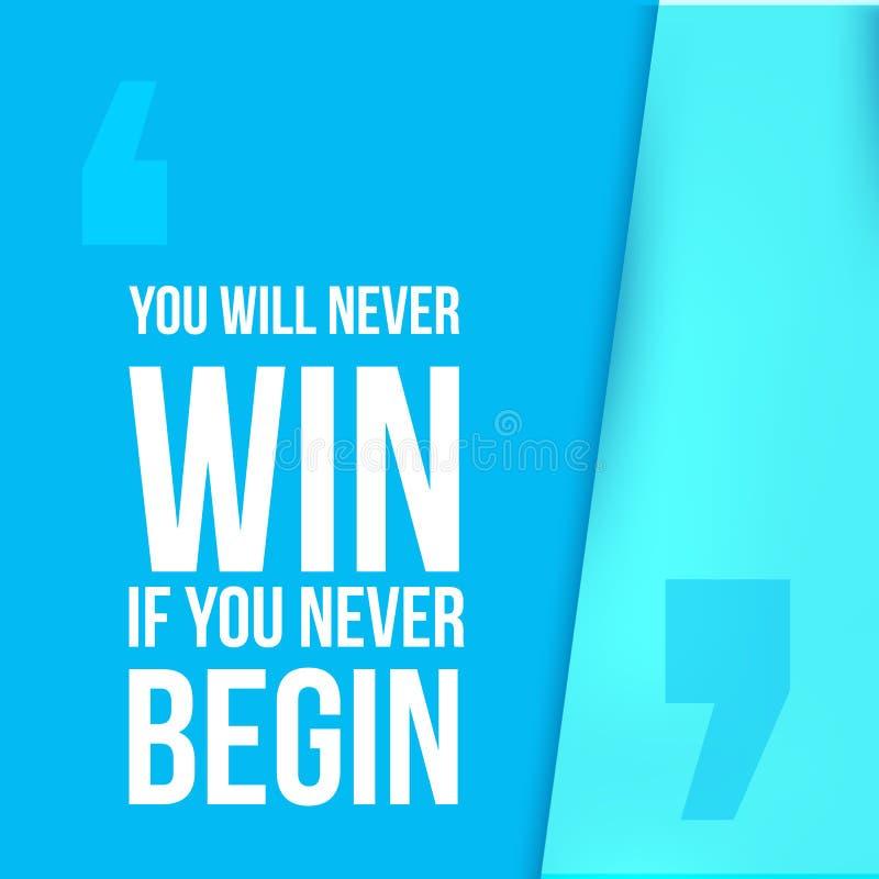 Non vincerete mai se cominci Raggiunga lo scopo, successo nella citazione motivazionale di affari, fondo moderno di tipografia illustrazione vettoriale