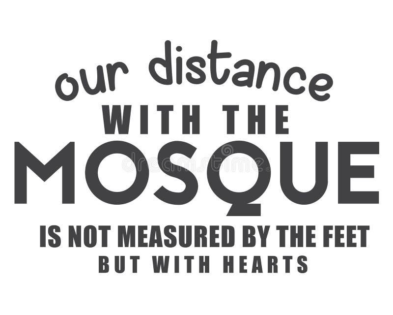 Nossa distância com a mesquita não é medida pelos pés mas com corações ilustração do vetor