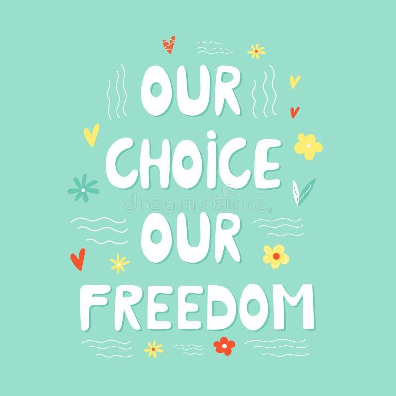 Nossa escolha nossa mão da liberdade tirada rotulando o texto ilustração stock