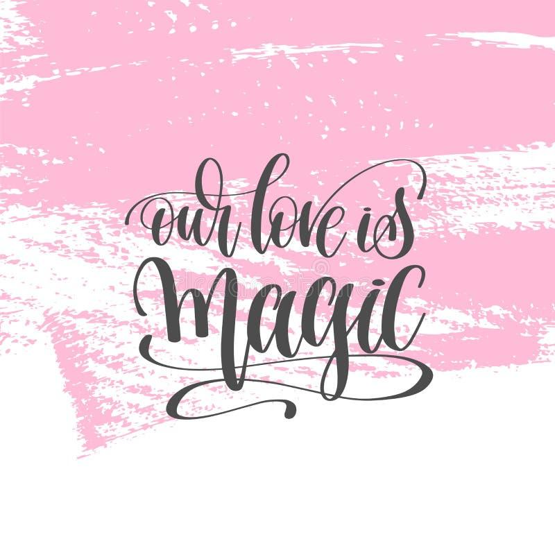 Nosso amor é mágico - entregue o cartaz da rotulação no curso cor-de-rosa p da escova ilustração do vetor