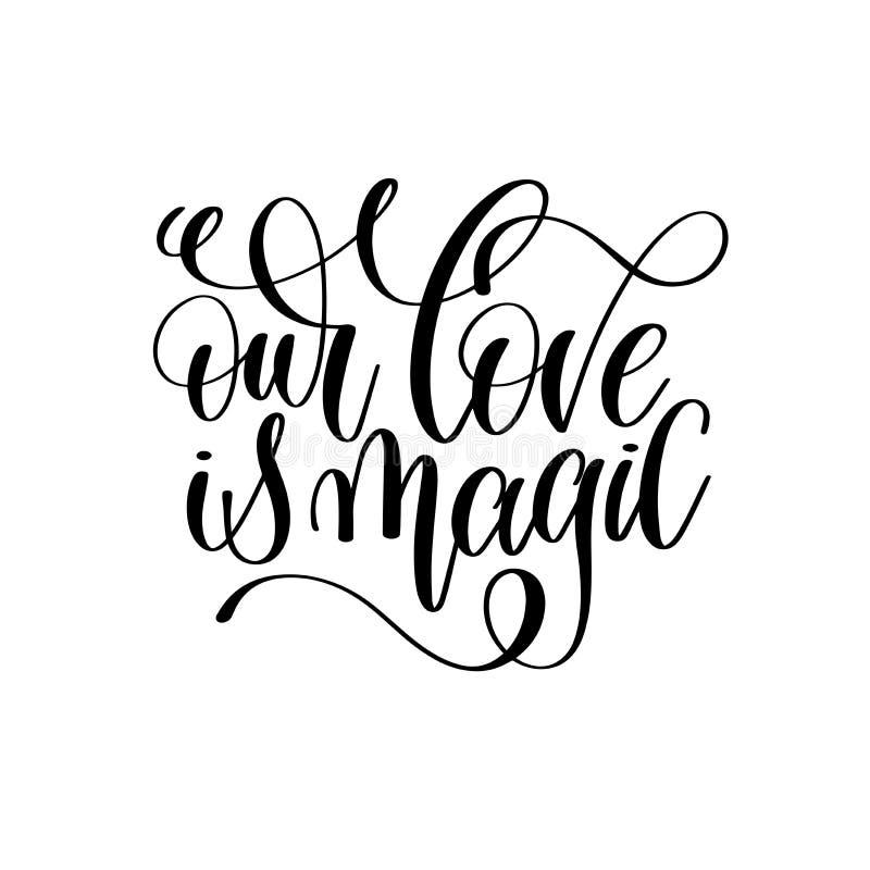 Nosso amor é roteiro preto e branco mágico da rotulação da mão ilustração stock