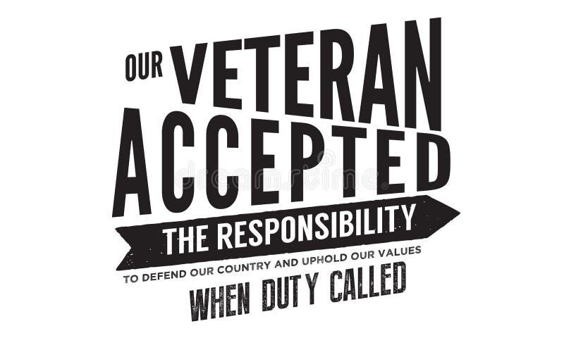Nosso veterano aceitou a responsabilidade defender nosso país ilustração stock