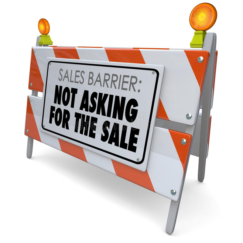 Not Asking for the Sale Words Barrier Selling Rule Process. Sales Barrier Not Asking for the Sale words on a road construction barricade or barrier sign to tell vector illustration