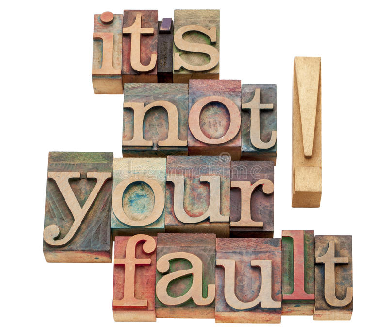 It Is Not Your Fault Royalty Free Stock Image