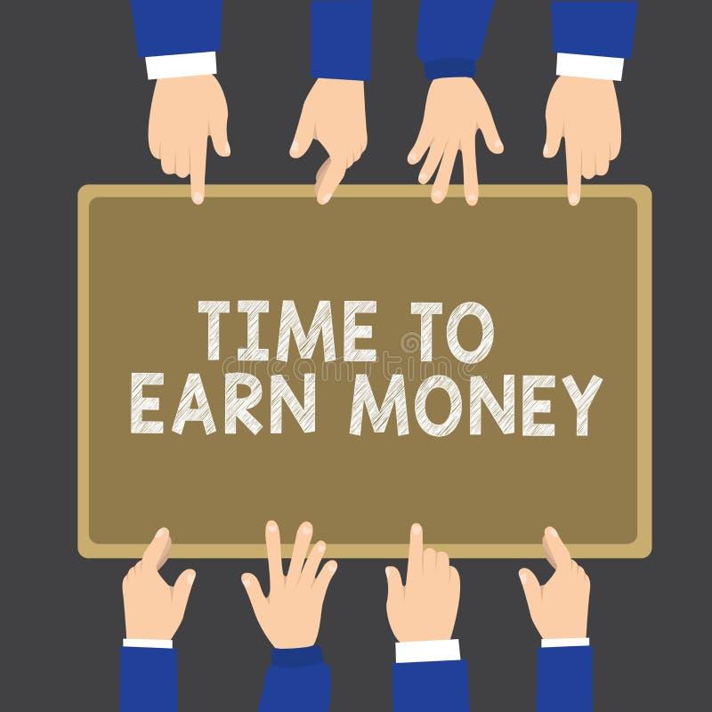 Nota da escrita que mostra a hora de ganhar o dinheiro Apresentar da foto do negócio obtém pago para o trabalho feito investe no  ilustração stock
