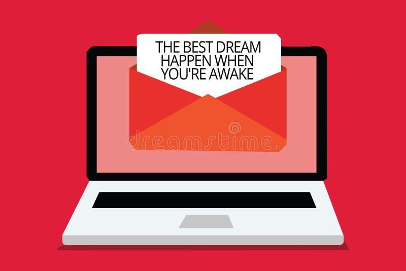 A nota da escrita que mostra o melhor sonho acontece quando você com referência a está acordado Os sonhos apresentando da foto do ilustração do vetor