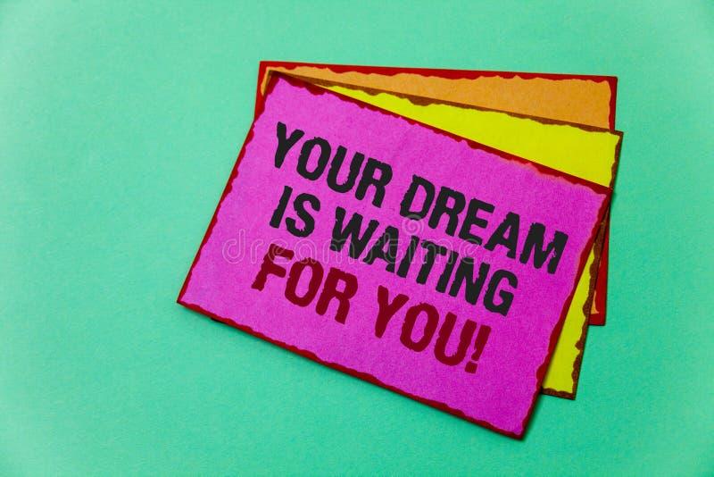 A nota da escrita que mostra seu sonho está esperando-o Do alvo objetivo da intenção do objetivo da foto do negócio ideias ardent foto de stock