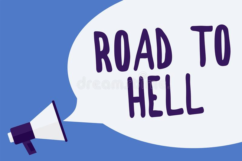 Nota de la escritura que muestra el camino al infierno Foto del negocio que muestra el megáfono inseguro aventurado oscuro lou de libre illustration
