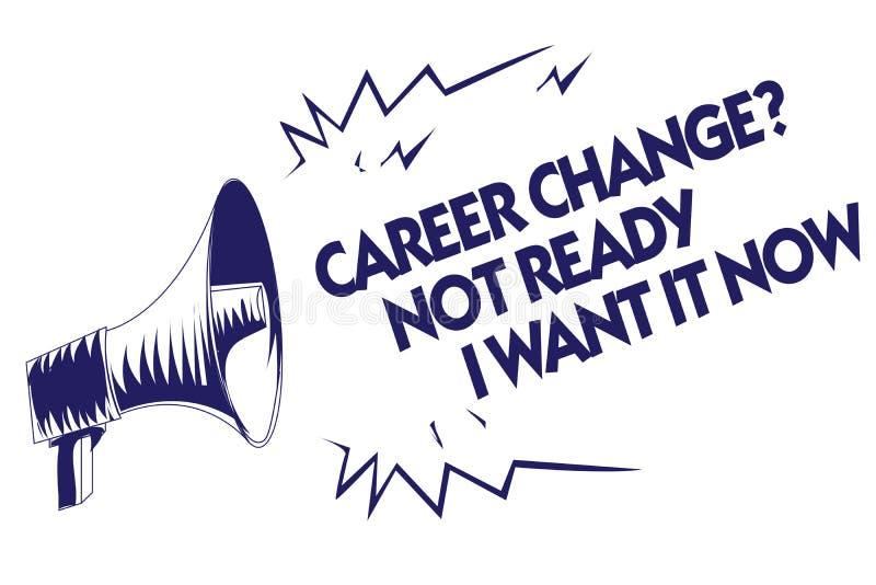 Nota di scrittura che mostra a domanda del cambiamento di carriera non pronta ora la voglio Foto di affari che montra il blu nuov illustrazione vettoriale