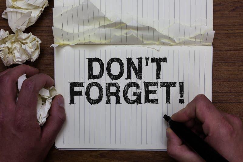 Nota di scrittura che mostra Don t per non dimenticare Montrare della foto di affari sa a memoria pensa che indietro la correzion fotografie stock
