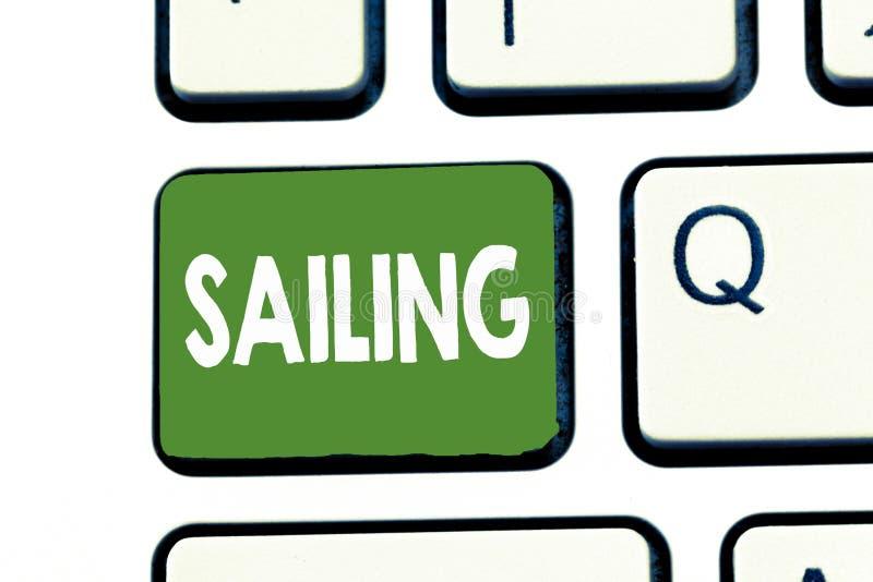 Nota di scrittura che mostra navigazione Foto di affari che montra azione della vela nell'avventura nautica di viaggio di sport d immagine stock libera da diritti