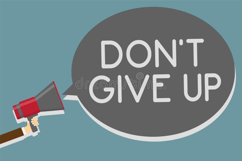Note d'écriture montrant Don t pour ne pas abandonner La photo d'affaires présentant persévérer déterminé continuent à estimer en illustration stock