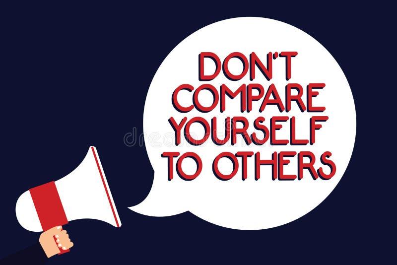 Note d'écriture montrant Don t pour ne pas se comparer à d'autres La présentation de photo d'affaires soit votre propre holdi ori illustration stock