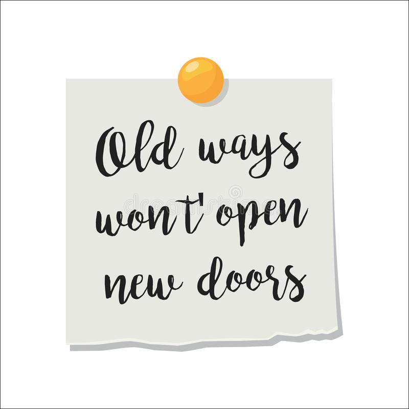 Note paper with motivation text. Old ways wont open new doors, isolated on white background, vector illustration stock illustration