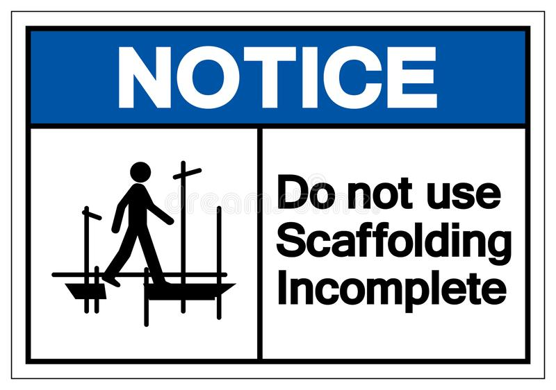 Notice Do Not Use Scaffolding Incomplete Symbol Sign, Vector Illustration, Isolate On White Background Label. EPS10 royalty free illustration