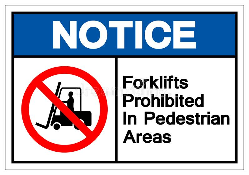 Notice Forklifts Prohibited In Pedestrian Areas Symbol Sign, Vector Illustration, Isolate On White Background Label .EPS10 vector illustration