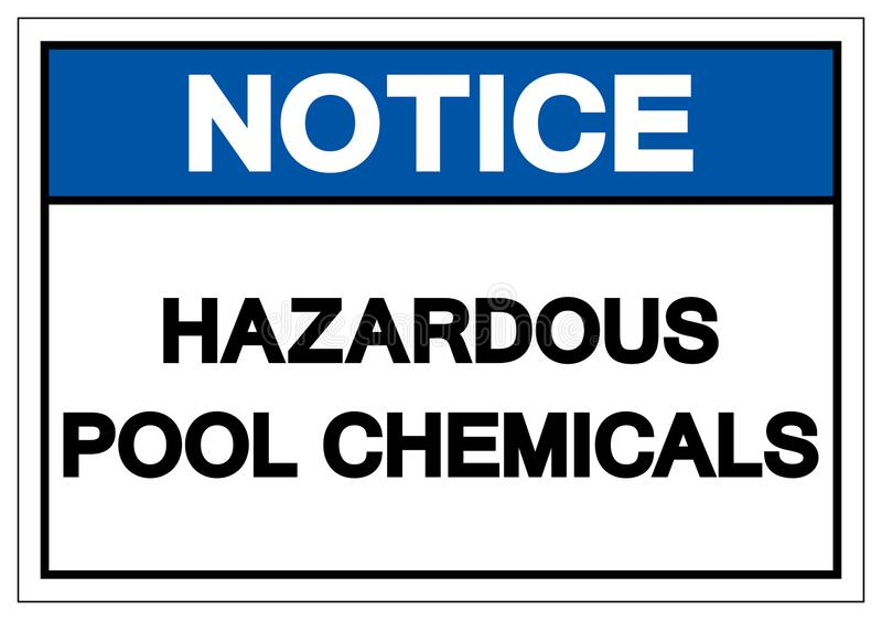 Notice Hazardous Pool Chemicals Symbol Sign, Vector Illustration, Isolate On White Background Label. EPS10 stock illustration