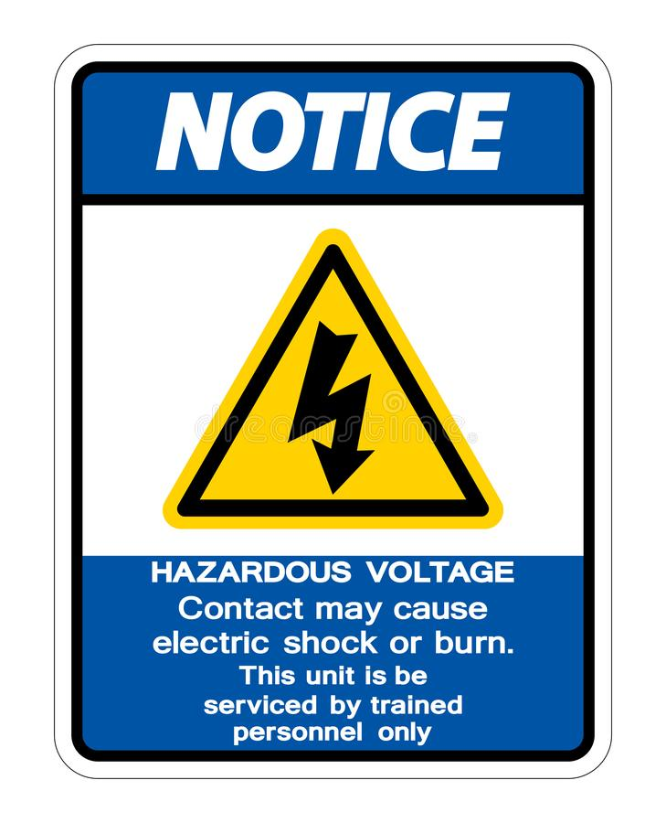 Notice Hazardous Voltage Contact May Cause Electric Shock Or Burn Sign Isolate On White Background,Vector Illustration. Safety dangerous high electricity royalty free illustration