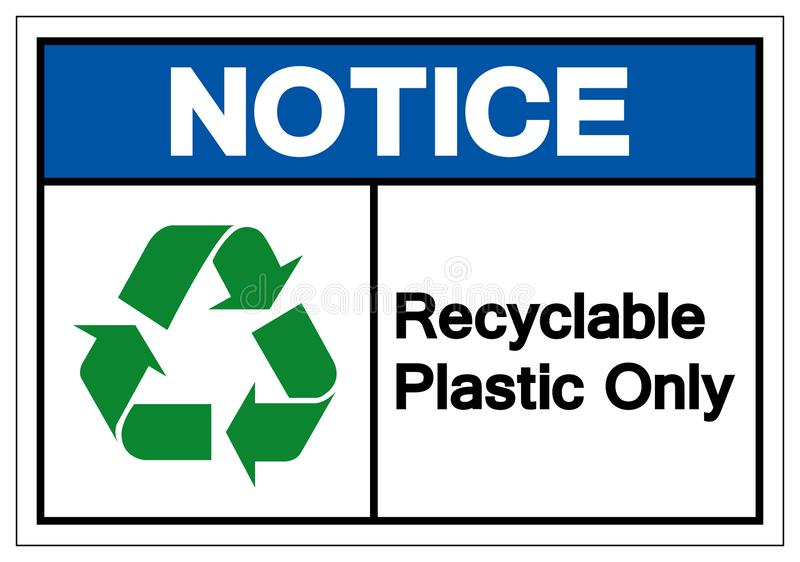 Notice Recyclable Plastic Only Symbol Sign, Vector Illustration, Isolated On White Background Label .EPS10 vector illustration