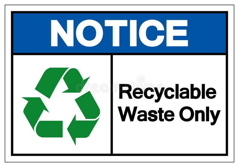 Notice Recyclable Waste Only Symbol Sign, Vector Illustration, Isolated On White Background Label .EPS10 vector illustration