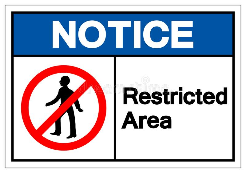 Notice Restricted Area Symbol Sign, Vector Illustration, Isolate On White Background Label. EPS10 royalty free illustration