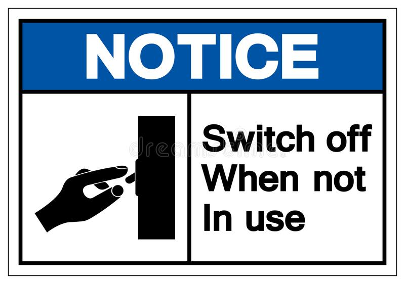 Notice Switch Off When Not In Use Symbol Sign, Vector Illustration, Isolated On White Background Label .EPS10 stock illustration