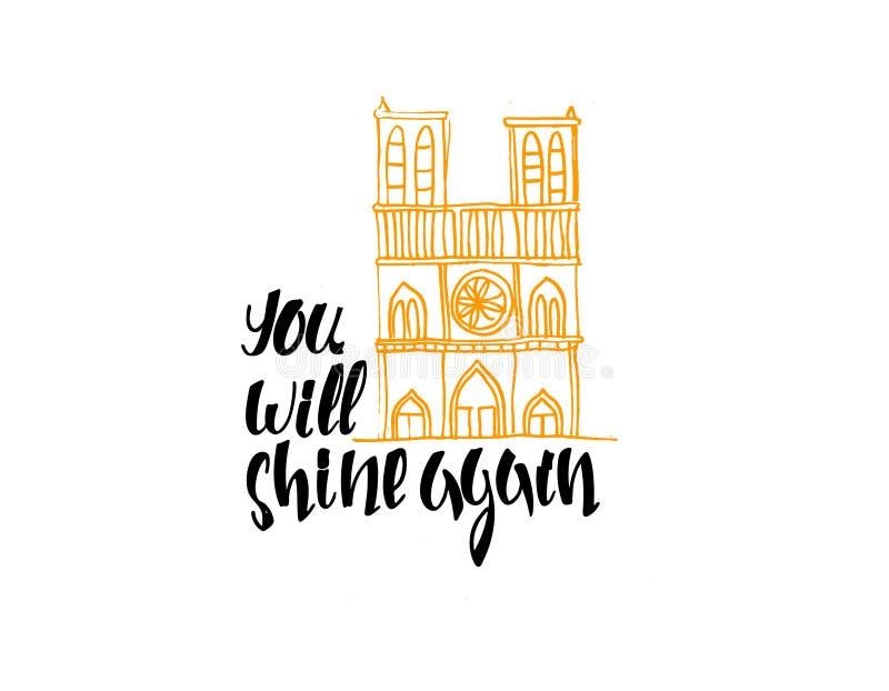 Notre-Dame de Paris, ty b?yszczysz znowu inspiracyjna wiadomo?? Nakre?lenia i r?ki literowanie royalty ilustracja