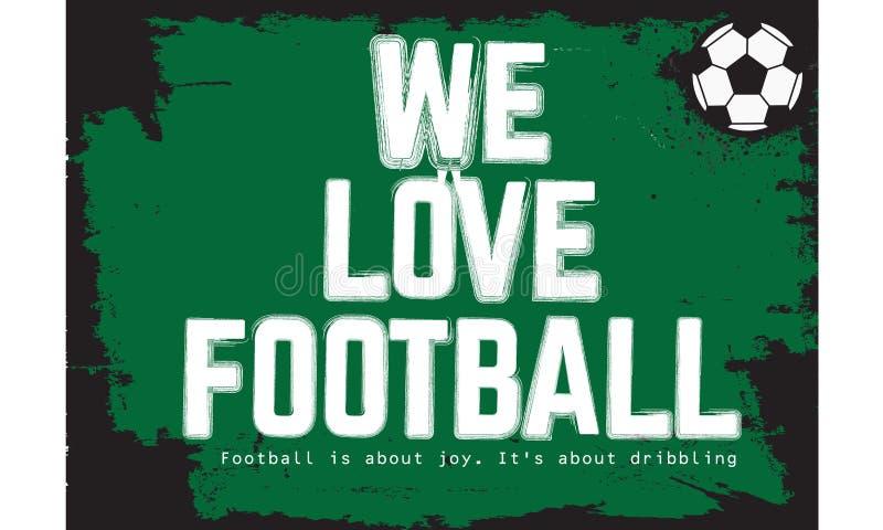 Nous aimons le football, le football est au sujet de joie il ` s au sujet du ruissellement illustration stock