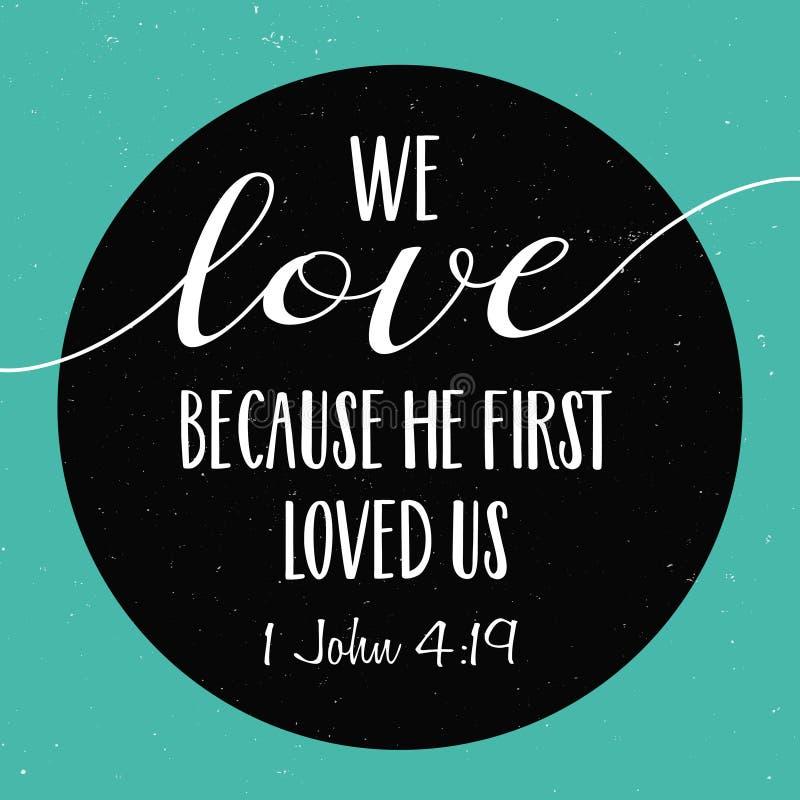 Nous aimons parce qu'il nous a aimés la première fois illustration libre de droits