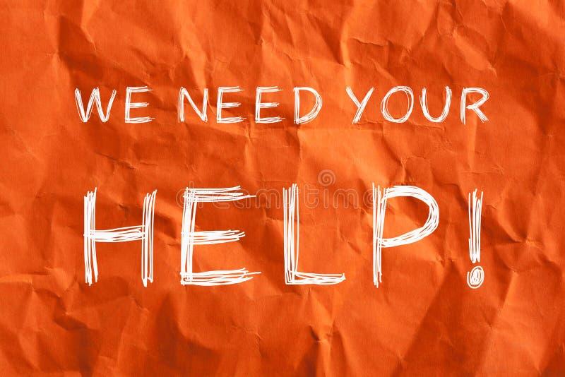 Nous avons besoin de votre aide image stock