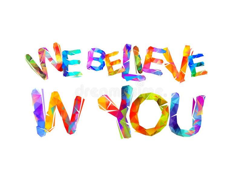 Nous croyons en vous Inscription de motivation illustration de vecteur
