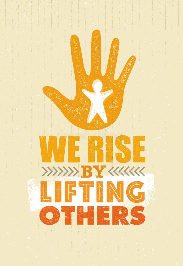 Nous nous levons en soulevant d'autres De charité concept de bannière de bénéfice non Conception créative de citation de motivati illustration stock