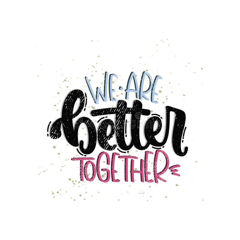 Nous sommes meilleurs ensemble illustration libre de droits