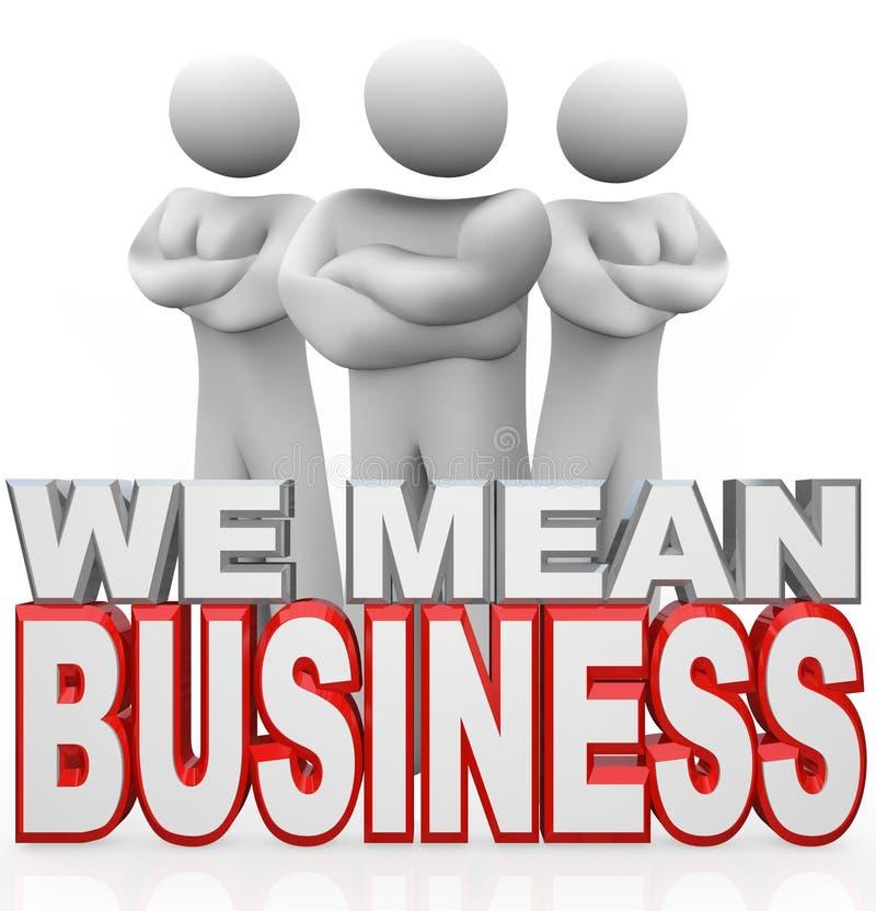 Nous voulons dire que les gens d'affaires de bras ont croisé les accomplisseurs sérieux illustration libre de droits