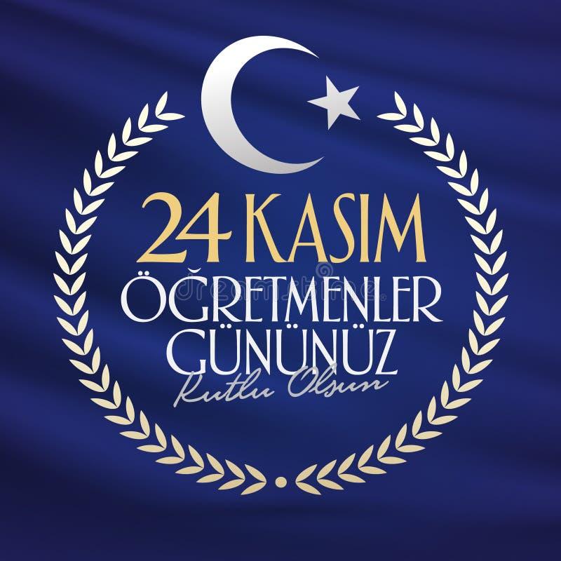 24. November türkische Lehrer Tag, Anschlagtafel-Entwurf Türkisch: Am 24. November der Tag der glücklichen Lehrer TR: 24 Kasim Og vektor abbildung