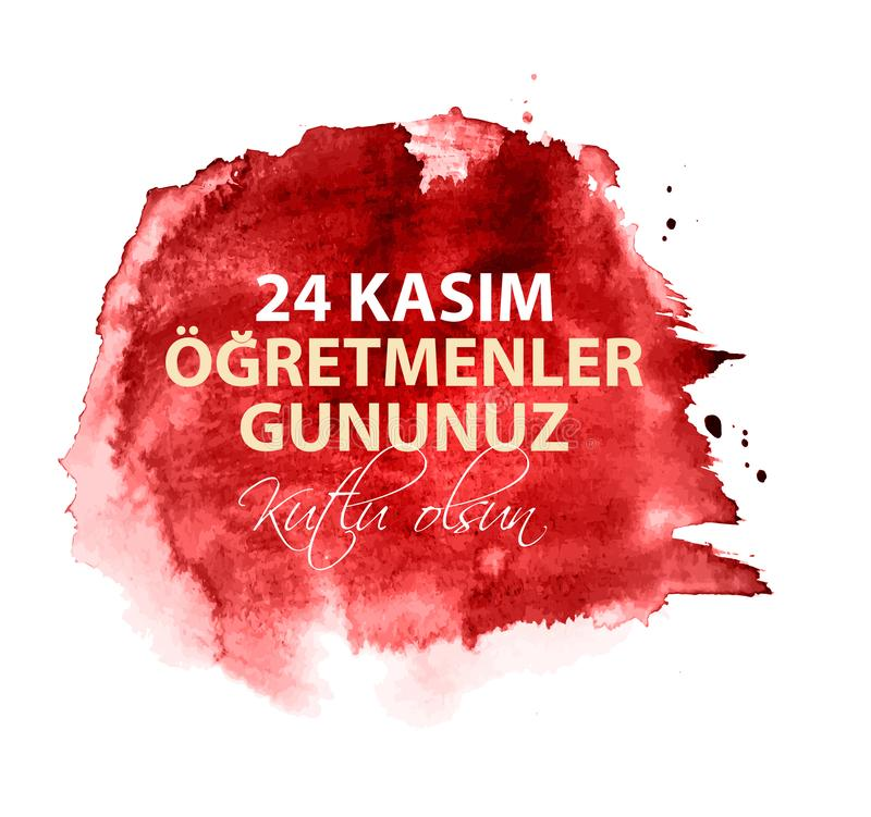 November 24th Turkish Teachers Day,Turkish November 24, Happy Teachers Day. 24 Kasim Ogretmenler Gununuz Kutlu Olsun stock illustration