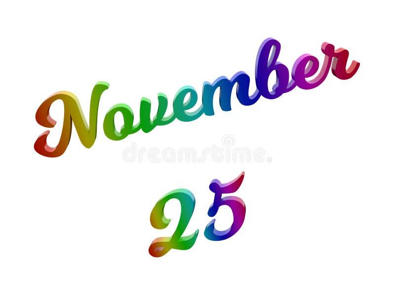 25 novembre data del calendario di mese, 3D calligrafico ha reso l'illustrazione del testo colorata con la pendenza dell'arcobale illustrazione vettoriale