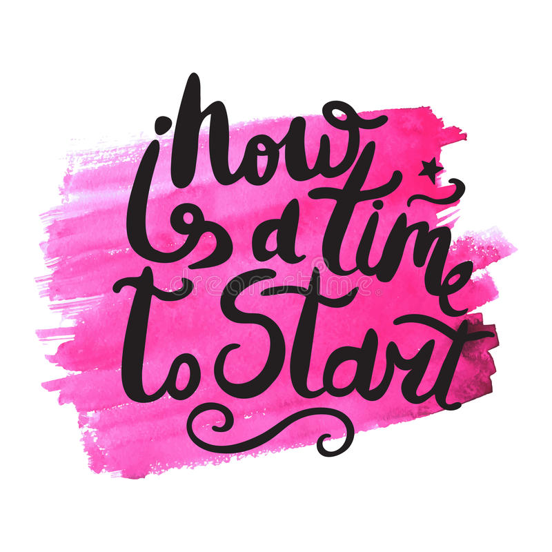 Now is a time to start. Black phrase on red watercolor vector illustration