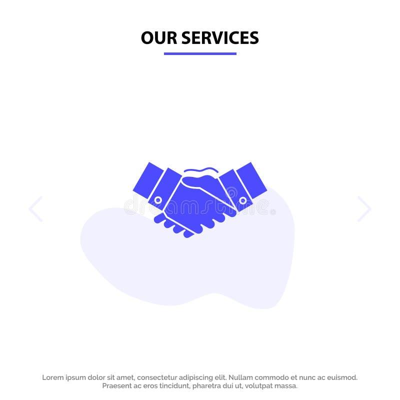Nuestro apretón de manos de los servicios, acuerdo, negocio, manos, socios, plantilla sólida de la tarjeta de la web del icono de libre illustration
