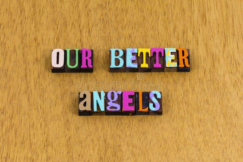 Nuestros mejores ángeles agradecidos karma amabilidad amores letterpress frase imagen de archivo