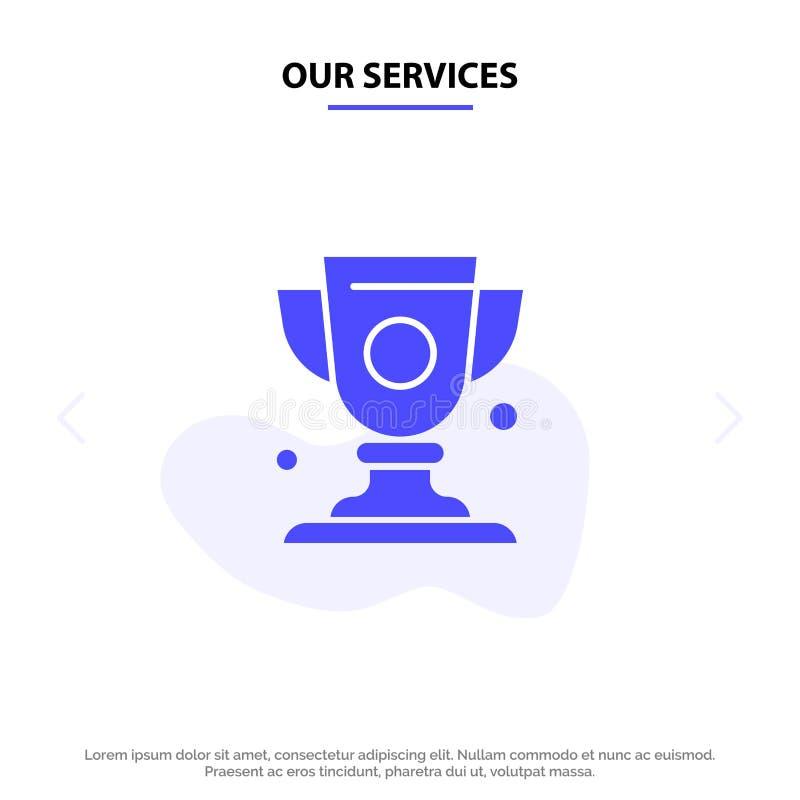 Nuestros servicios logro, taza, premio, plantilla sólida de la tarjeta de la web del icono del Glyph del trofeo ilustración del vector