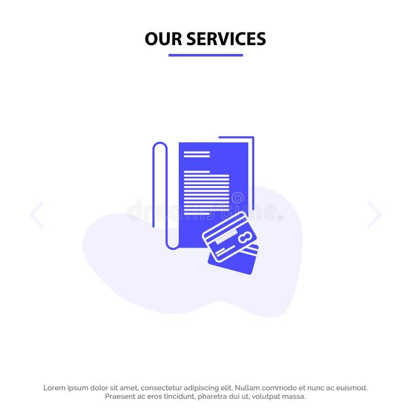Nuestros servicios observan, cuaderno, tarjetas, crédito, plantilla sólida de la tarjeta de la web del icono del Glyph stock de ilustración